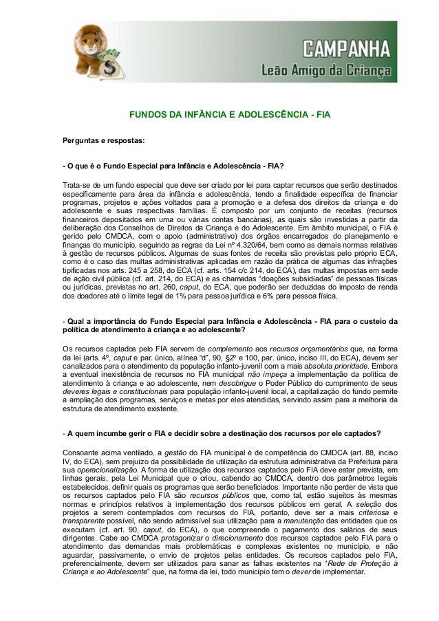 FUNDOS DA INFÂNCIA E ADOLESCÊNCIA - FIA Perguntas e respostas: - O que é o Fundo Especial para Infância e Adolescência - F...