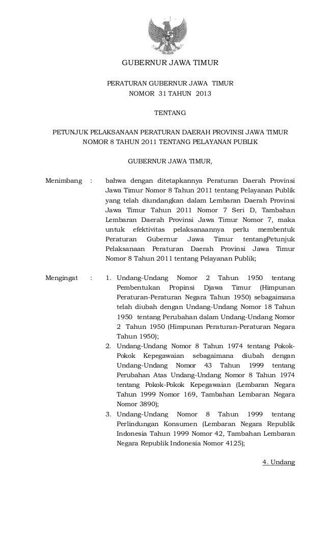 PETUNJUK PELAKSANAAN PERATURAN DAERAH PROVINSI JAWA TIMUR NOMOR 8 TAHUN 2011 TENTANG PELAYANAN PUBLIK Menimbang : Menginga...