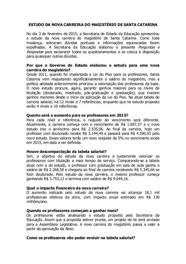 ESTUDO DA NOVA CARREIRA DO MAGISTÉRIO DE SANTA CATARINA No dia 3 de fevereiro de 2015, a Secretaria de Estado da Educação ...