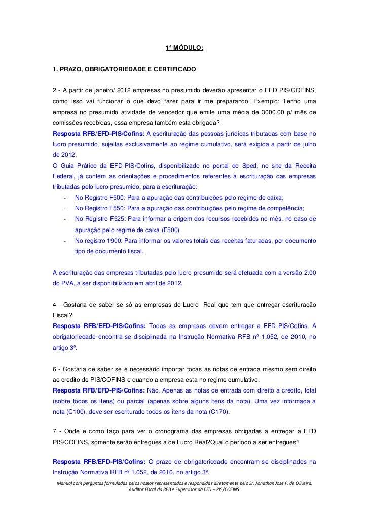 1ª MÓDULO:1. PRAZO, OBRIGATORIEDADE E CERTIFICADO2 - A partir de janeiro/ 2012 empresas no presumido deverão apresentar o ...