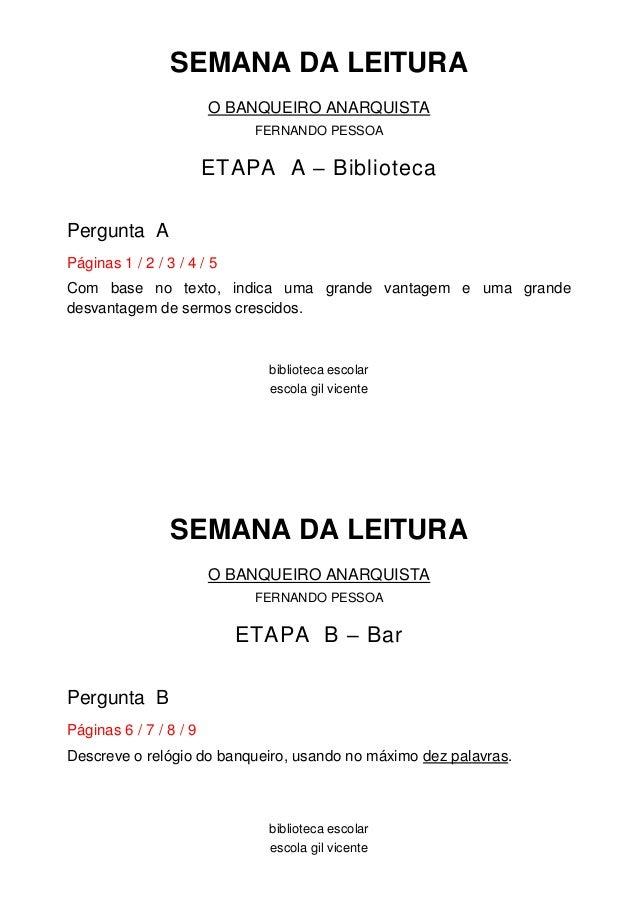 SEMANA DA LEITURA O BANQUEIRO ANARQUISTA FERNANDO PESSOA  ETAPA A – Biblioteca Pergunta A Páginas 1 / 2 / 3 / 4 / 5 Com ba...