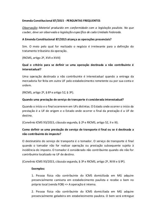Emenda Constitucional 87/2015 - PERGUNTAS FREQUENTES Observação: Material produzido em conformidade com a legislação pauli...