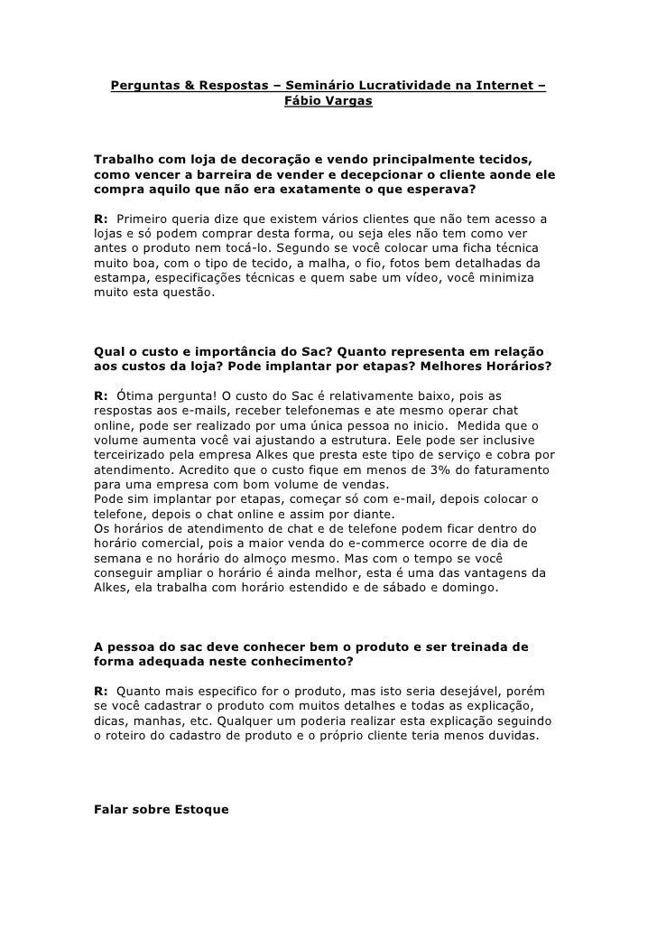 Perguntas & Respostas – Seminário Lucratividade na Internet –                           Fábio Vargas    Trabalho com loja ...