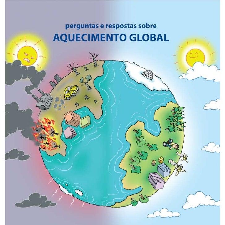 perguntas e respostas sobreAQUECIMENTO GLOBAL       Erika de Paula Pedro Pinto            Paulo Moutinho              Osva...