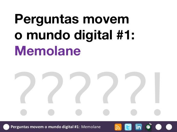 Perguntas movem o mundo digital #1: MemolanePerguntas movem o mundo digital #1: Memolane