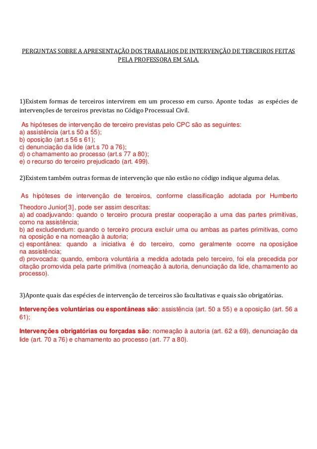 PERGUNTAS SOBRE A APRESENTAÇÃO DOS TRABALHOS DE INTERVENÇÃO DE TERCEIROS FEITASPELA PROFESSORA EM SALA.1)Existem formas de...