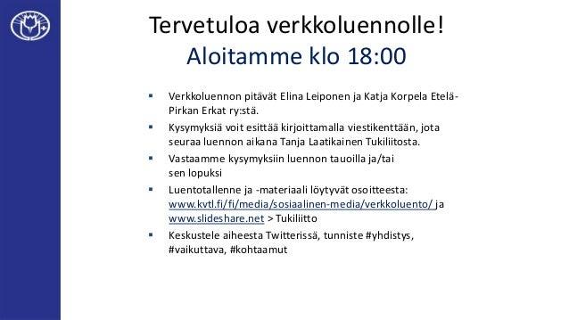 Tervetuloa verkkoluennolle! Aloitamme klo 18:00  Verkkoluennon pitävät Elina Leiponen ja Katja Korpela Etelä- Pirkan Erka...