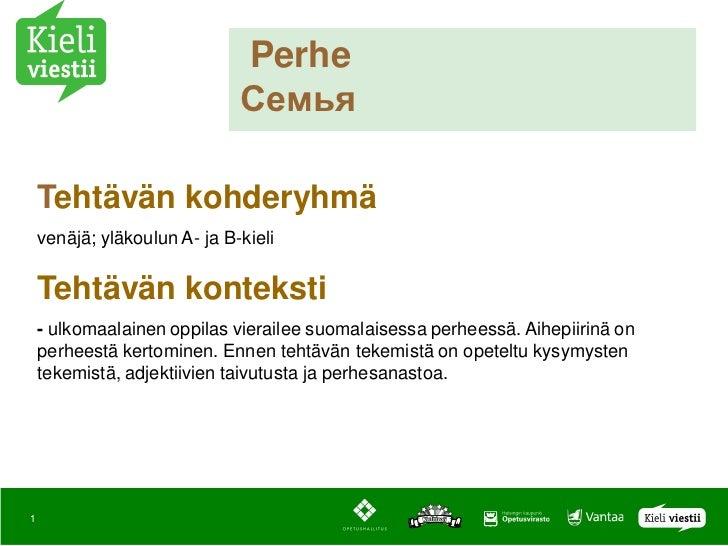 Perhe                              Семья    Tehtävän kohderyhmä    venäjä; yläkoulun A- ja B-kieli    Tehtävän konteksti  ...