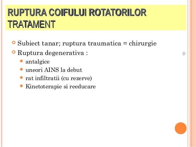 RUPTURA COIFULUI ROTATORILOR TRATAMENT Subiect tanar; ruptura traumatica = chirurgie  Ruptura degenerativa :    uneori ...