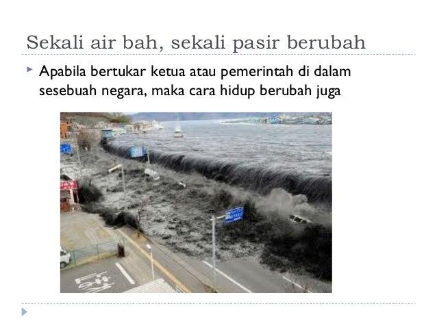 Sekali Air Bah Sekali Pasir Berubah