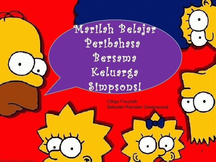 Cikgu Fauziah Sekolah Rendah Greenwood Marilah Belajar Peribahasa  Bersama Keluarga Simpsons!