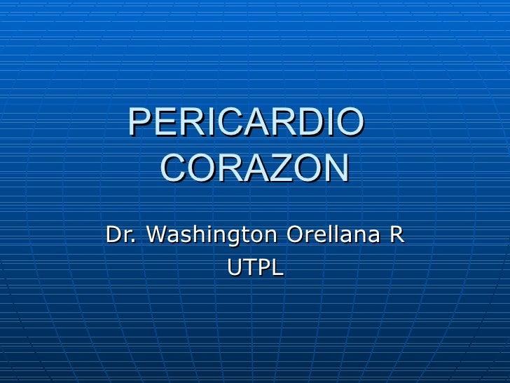 PERICARDIO CORAZON Dr. Washington Orellana R UTPL