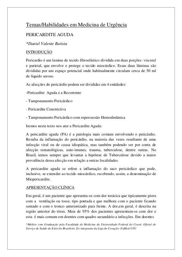 Temas/Habilidades em Medicina de UrgênciaPERICARDITE AGUDA*Daniel Valente BatistaINTRODUÇÃOPericardio é um lamina de tecid...