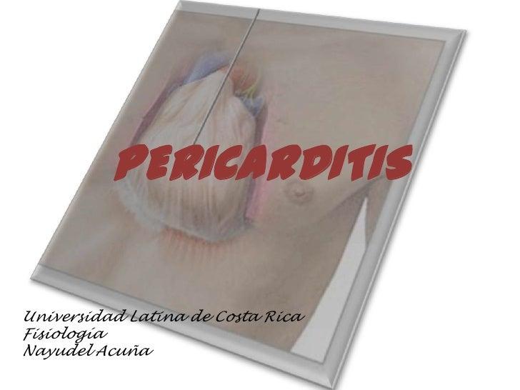 PERICARDITISUniversidad Latina de Costa RicaFisiologíaNayudel Acuña