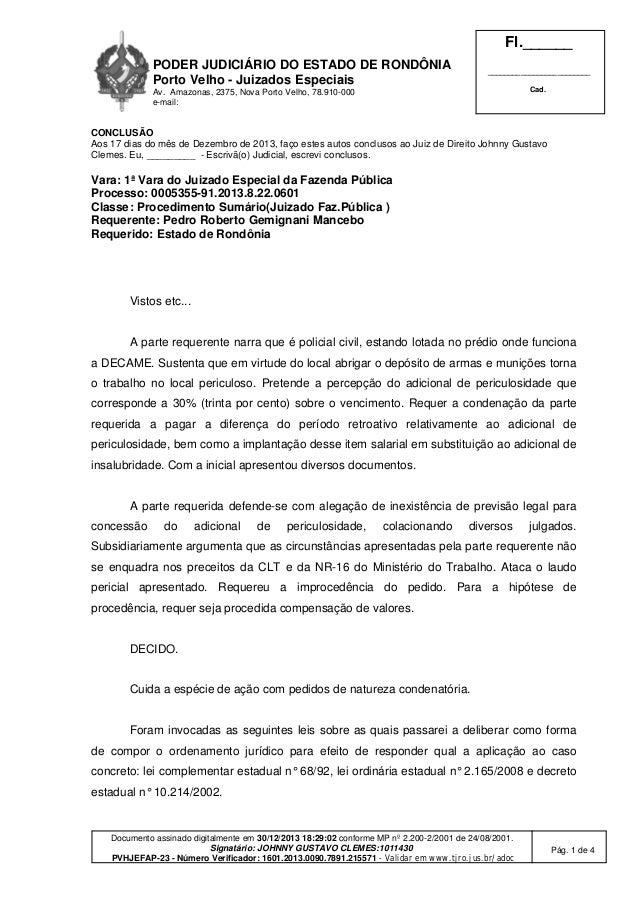 PODER JUDICIÁRIO DO ESTADO DE RONDÔNIA Porto Velho - Juizados Especiais Av. Amazonas, 2375, Nova Porto Velho, 78.910-000 e...