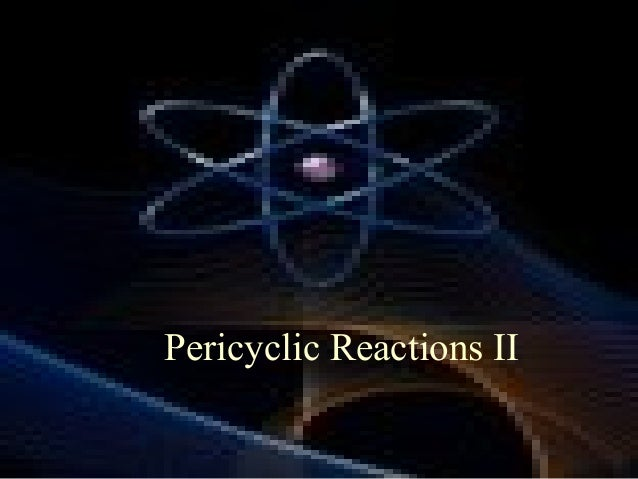 Pericyclic Reactions II