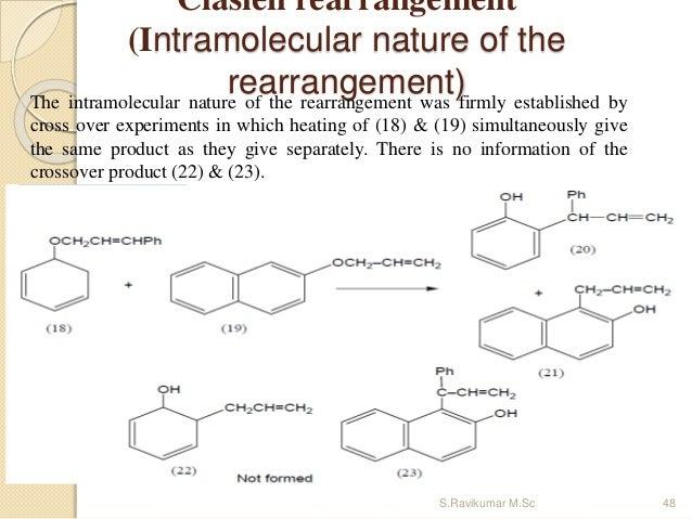 Clasien rearrangement (Intramolecular nature of the rearrangement)The intramolecular nature of the rearrangement was firml...