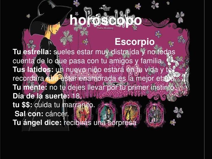 horóscopo<br />                                       Escorpio<br />Tu estrella: sueles estar muy distraída y no tedas<br ...