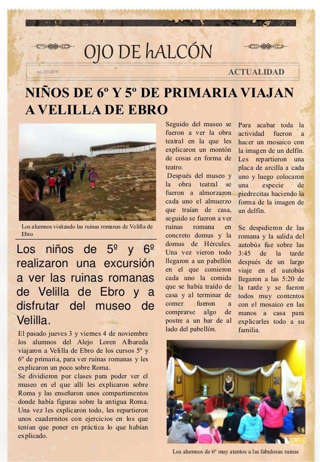 NIÑOS DE 6º Y 5º DE PRIMARIA VIAJAN A VELILLA DE EBRO Seguido del museo se fueron a ver la obra teatral en la que les expl...
