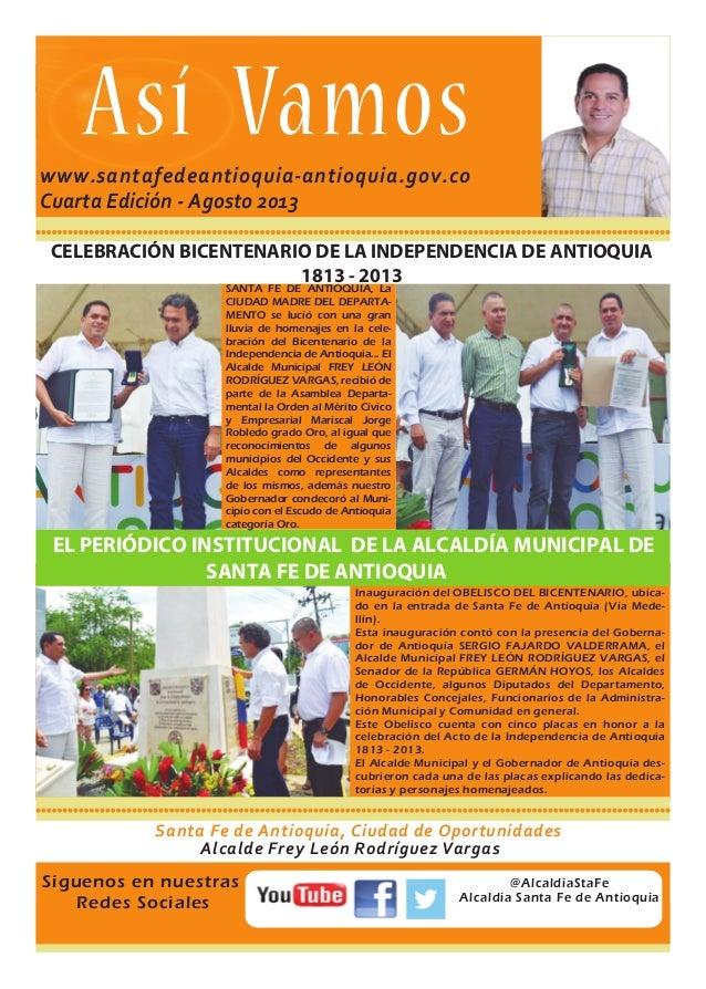 1 Así Vamoswww.santafedeantioquia-antioquia.gov.co Alcalde Frey León Rodríguez Vargas Santa Fe de Antioquia, Ciudad de Opo...