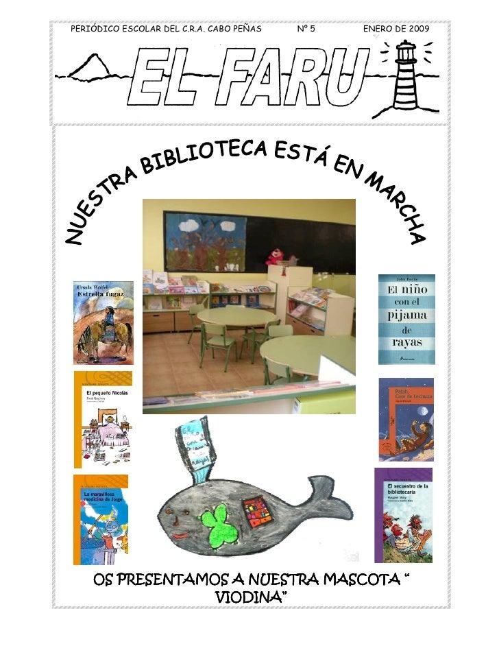 """PERIÓDICO ESCOLAR DEL C.R.A. CABO PEÑAS   Nº 5   ENERO DE 2009         OS PRESENTAMOS A NUESTRA MASCOTA """"                 ..."""