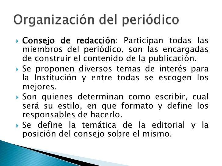 Consejo de redacción: Participan todas las miembros del periódico, son las encargadas de construir el contenido de la publ...