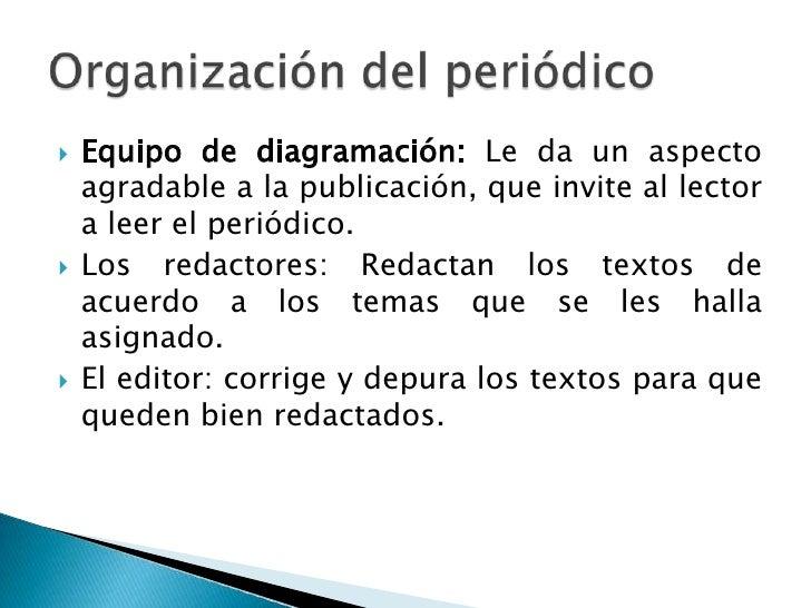 Equipo de diagramación: Le da un aspecto agradable a la publicación, que invite al lector a leer el periódico.<br />Los re...