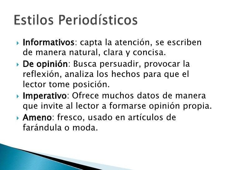 Informativos: capta la atención, se escriben de manera natural, clara y concisa.<br />De opinión: Busca persuadir, provoca...