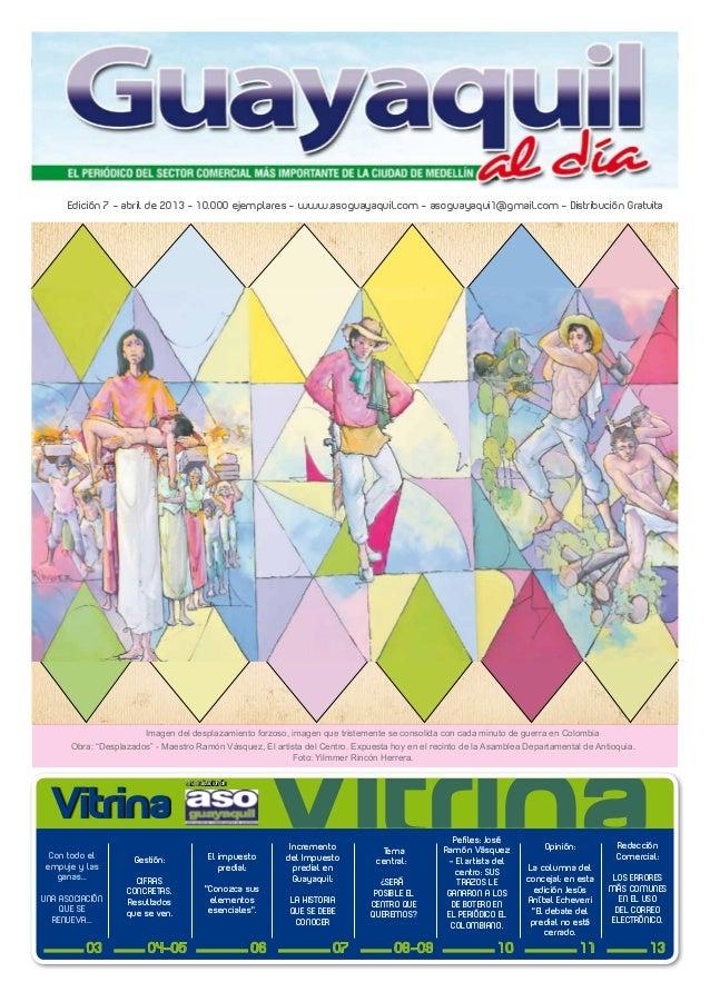 1Abril de 2013 Edición 7 – abril de 2013 - 10.000 ejemplares - www.asoguayaquil.com - asoguayaqui1@gmail.com - Distribució...