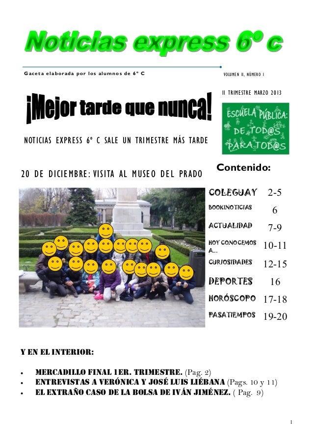 Gaceta elaborada por los alumnos de 6º C                   VOLUMEN II, NÚMERO I                                           ...