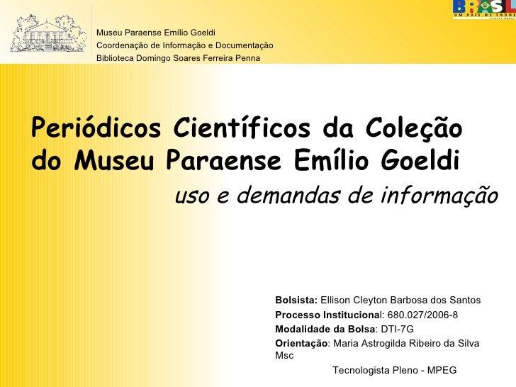 Periódicos Científicos da Coleção do Museu Paraense Emílio Goeldi uso e demandas de informação  Museu Paraense Emílio Goel...