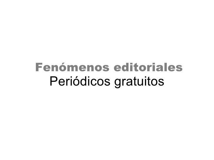 Fenómenos editoriales Periódicos gratuitos