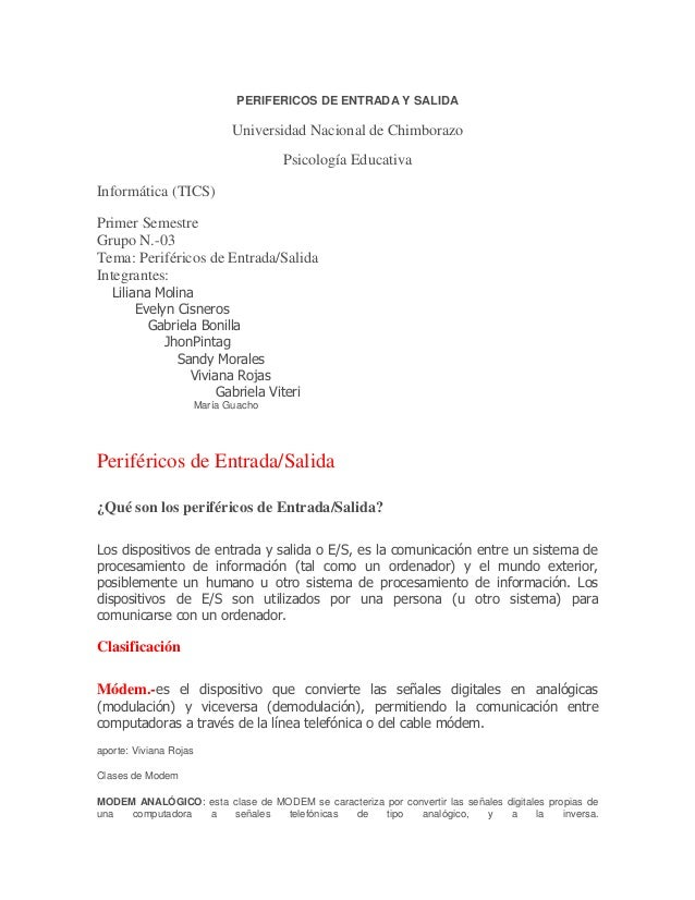 PERIFERICOS DE ENTRADA Y SALIDA  Universidad Nacional de Chimborazo Psicología Educativa Informática (TICS) Primer Semestr...