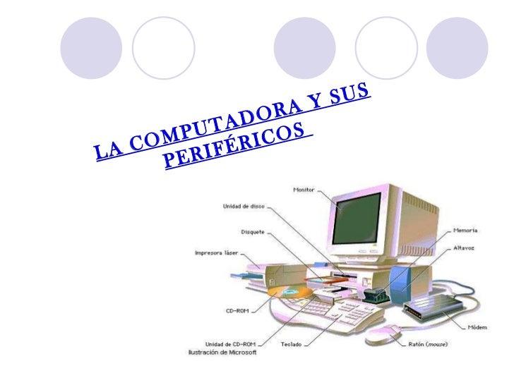 LA COMPUTADORA Y SUS PERIFÉRICOS