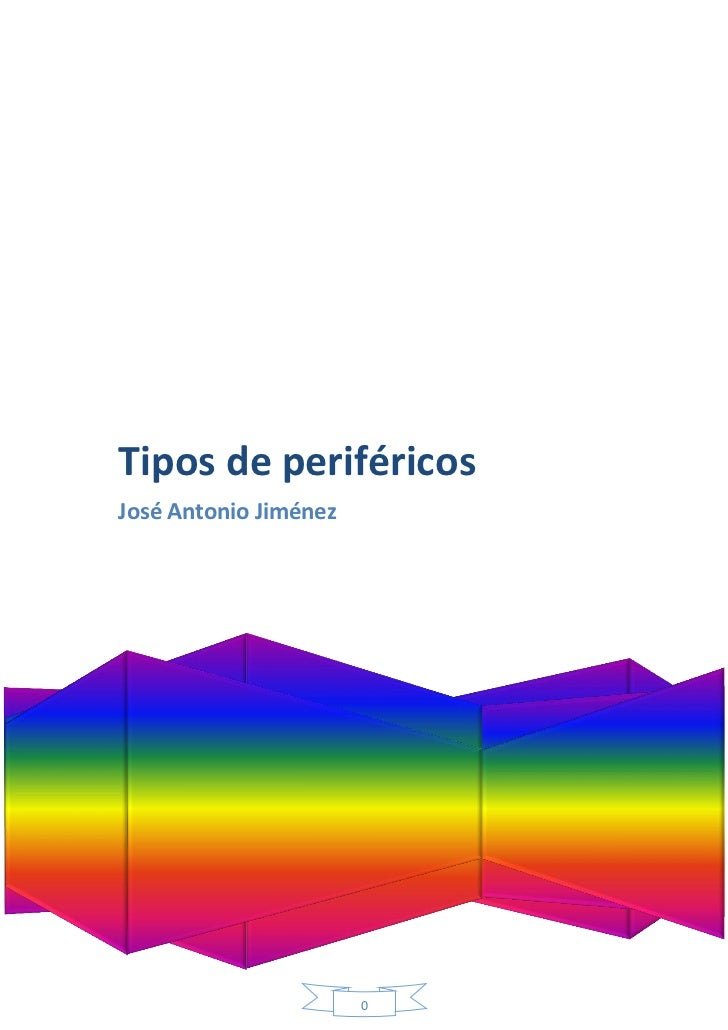 Tipos de periféricosJosé Antonio Jiménez                       0