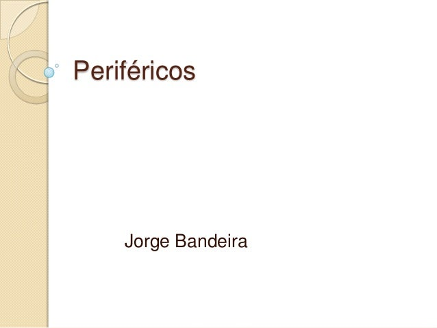 Periféricos Jorge Bandeira