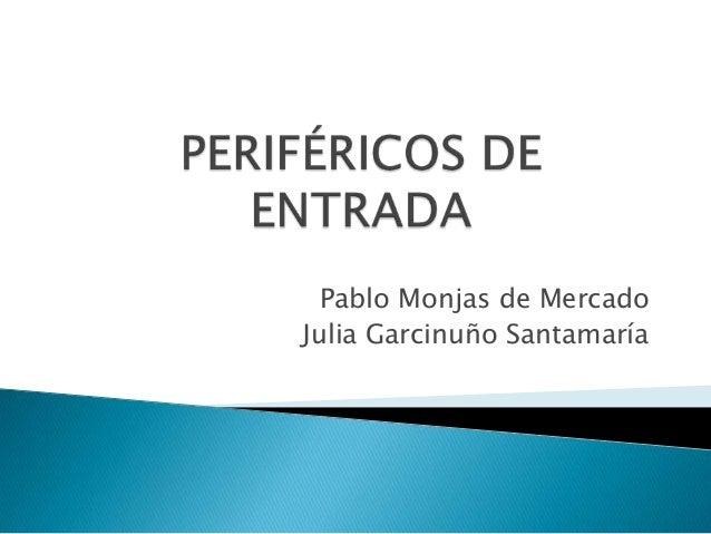 Pablo Monjas de Mercado Julia Garcinuño Santamaría