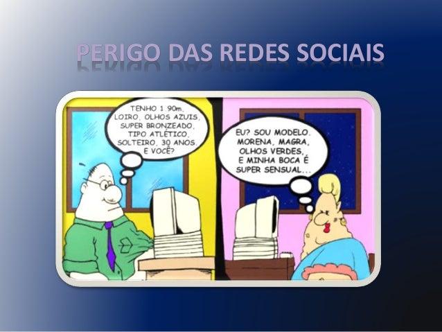 PERIGO DAS REDES SOCIAIS