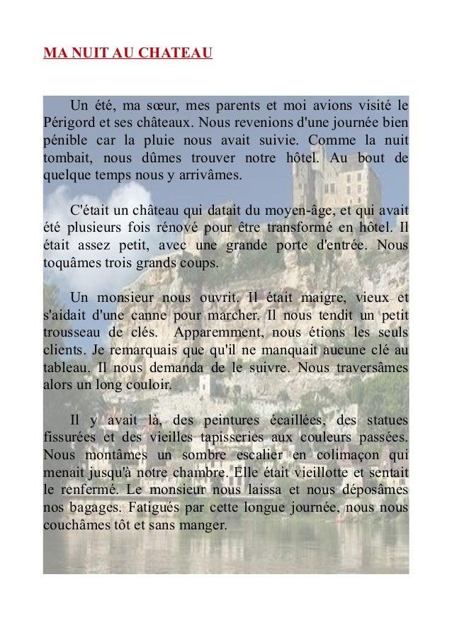 MA NUIT AU CHATEAU Un été, ma sœur, mes parents et moi avions visité le Périgord et ses châteaux. Nous revenions d'une jou...