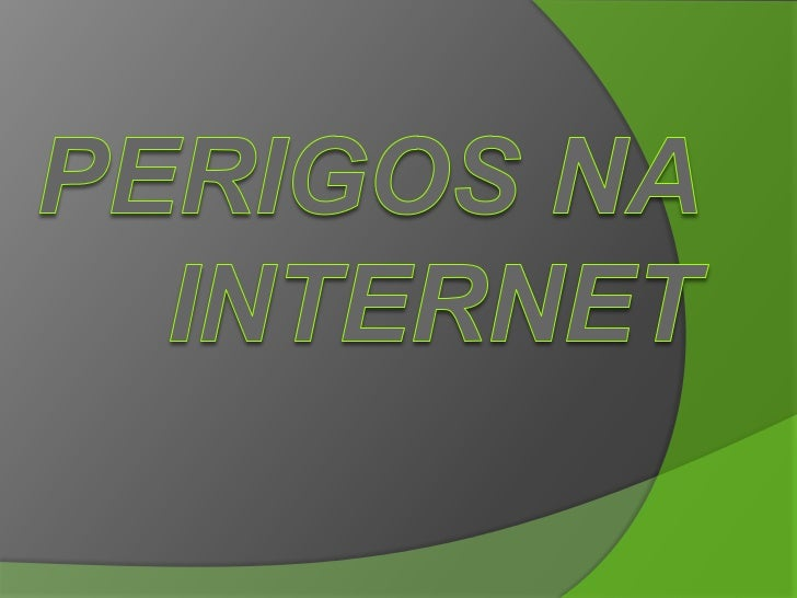 Perigos na Internet<br />