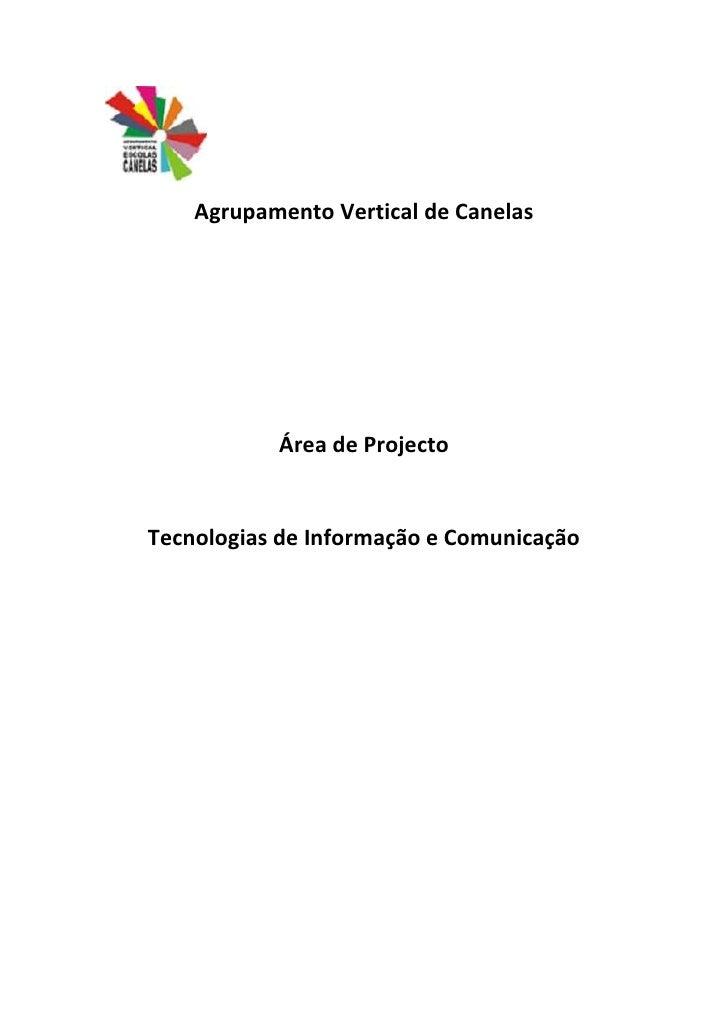 Agrupamento Vertical de Canelas                Área de Projecto   Tecnologias de Informação e Comunicação