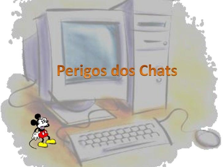 Perigos dos Chats<br />