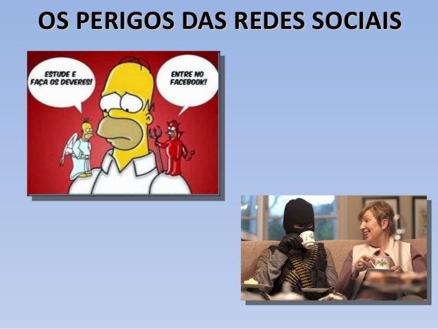 OS PERIGOS DAS REDES SOCIAISOS PERIGOS DAS REDES SOCIAIS