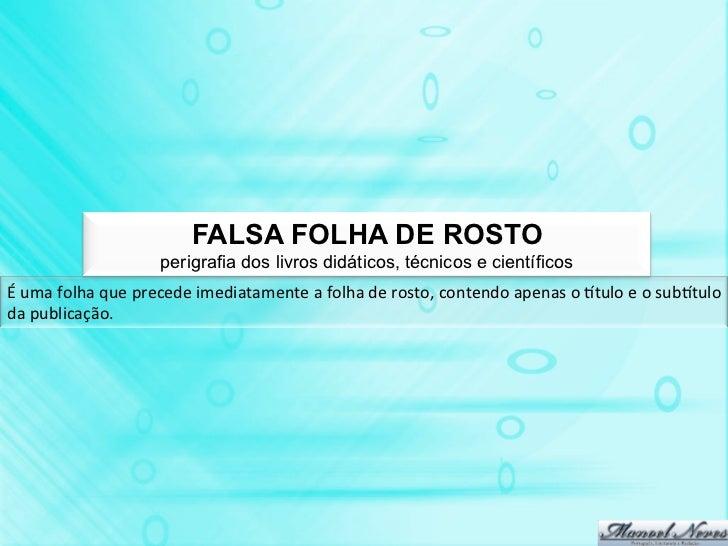 FALSA FOLHA DE ROSTO                              perigrafia dos livros didáticos, técnicos e científicosÉ uma folha ...