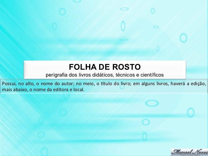 FOLHA DE ROSTO                                perigrafia dos livros didáticos, técnicos e científicosPossui, no alto,...