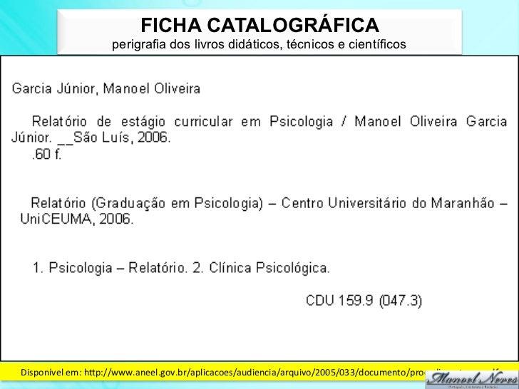 FICHA CATALOGRÁFICA                     perigrafia dos livros didáticos, técnicos e científicosDisponível em: hdp://ww...
