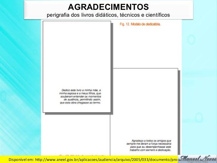 AGRADECIMENTOS                     perigrafia dos livros didáticos, técnicos e científicosDisponível em: hdp://www.ane...