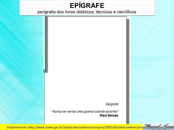 EPÍGRAFE                     perigrafia dos livros didáticos, técnicos e científicosDisponível em: hdp://www.aneel.gov...