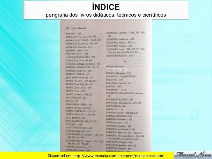 ÍNDICEperigrafia dos livros didáticos, técnicos e científicosDisponível em: hdp://www.manuka.com.br/repem/manipulacao....