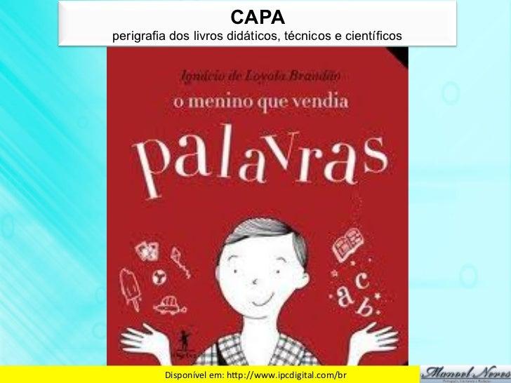 CAPAperigrafia dos livros didáticos, técnicos e científicos         Disponível em: hdp://www.ipcdigital.com/br